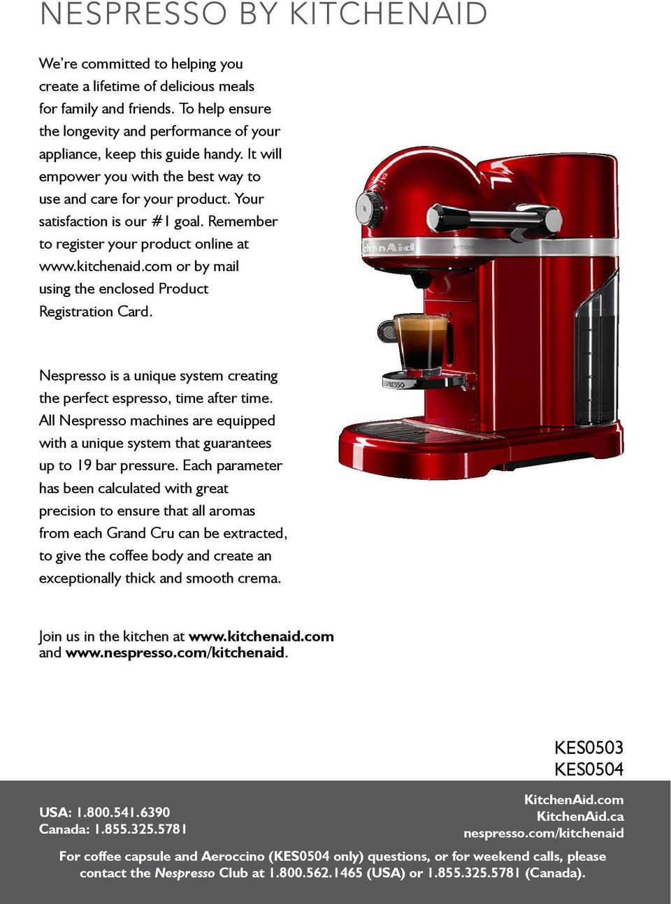 Remember to register your product online at www.kitchenaid.com or by mail  using. 3 ESPRESSO MACHINE INSTRUCTIONS ...